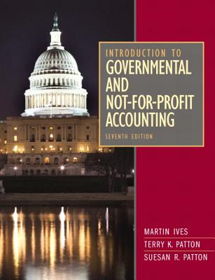 Introduction to Governmental and Not-for-profit Accounting By Ives, Martin/ Johnson, Larry A./ Razek, Joseph R./ Hosch, Gordon A.