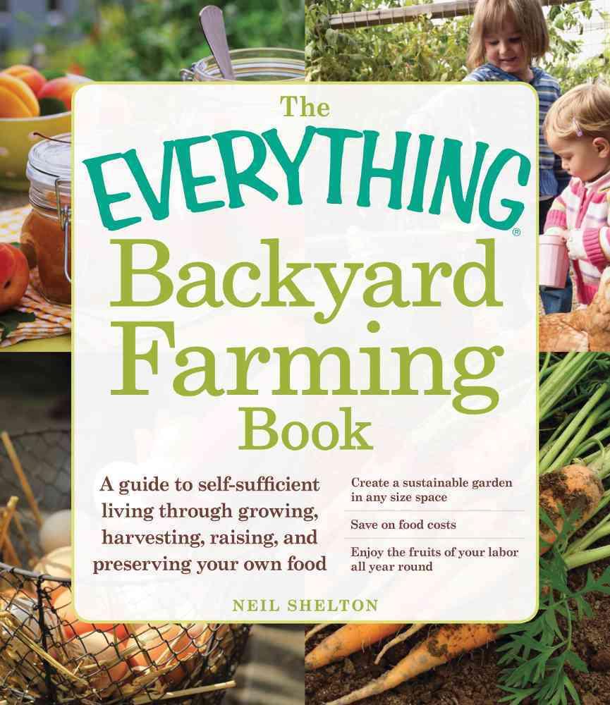 The Everything Backyard Farming Book By Shelton, Neil